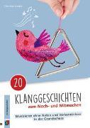 Cover-Bild zu 20 Klanggeschichten zum Nach- und Mitmachen von Kunkel, Christian
