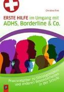Cover-Bild zu Erste Hilfe im Umgang mit ADHS, Borderline & Co von Fink, Christine