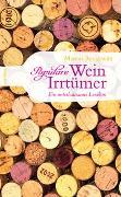 Cover-Bild zu Populäre Wein-Irrtümer. Ein unterhaltsames Lexikon von Reckewitz, Marcus