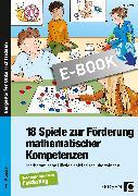 Cover-Bild zu 18 Spiele zur Förderung mathematischer Kompetenzen (eBook) von Harms, Petra