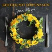 Cover-Bild zu Kochen mit Löwenzahn von Jana, Vlkova