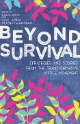 Cover-Bild zu Beyond Survival (eBook) von Lakshmi Piepzna-Samarasinha, Leah (Hrsg.)