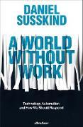 Cover-Bild zu A World Without Work (eBook) von Susskind, Daniel