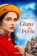 Cover-Bild zu Lorentz, Iny: Glanz der Ferne (eBook)