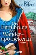 Cover-Bild zu Lorentz, Iny: Die Entführung der Wanderapothekerin (eBook)