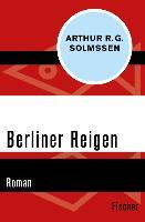 Cover-Bild zu Berliner Reigen (eBook) von Solmssen, Arthur R. G.