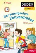 Cover-Bild zu Speulhof, Barbara van den: Duden Leseprofi - Der supergeniale Zeitverdreher, 2. Klasse