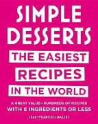 Cover-Bild zu Mallet, Jean-Francois: Simple Desserts: The Easiest Recipes in the World