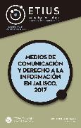 Cover-Bild zu Medios de comunicación y derecho a la información en Jalisco, 2017 (eBook) von Pérez, Isabelana Noguez