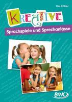 Cover-Bild zu Köhler, Ilka: Kreative Sprachspiele und Sprechanlässe