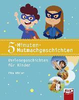 Cover-Bild zu Köhler, Ilka: 5-Minuten-Mutmachgeschichten
