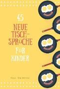 Cover-Bild zu Köhler, Ilka (Hrsg.): 45 neue Tischsprüche (eBook)