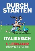 Cover-Bild zu Durchstarten, Italienisch - Neubearbeitung, 1. Lernjahr, Erklärung und Training mit Lösungen und CD von Ritt-Massera, Laura