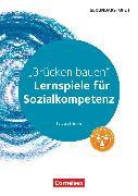Cover-Bild zu Lernspiele Sekundarstufe I, Sozialkompetenz, Klasse 5-10, Brücken bauen, Kopiervorlagen von Brüning, Barbara