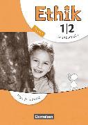Cover-Bild zu Ethik, Grundschule Bayern - Neubearbeitung, 1./2. Jahrgangsstufe, Handreichungen für den Unterricht von Balasch, Udo
