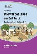 Cover-Bild zu Wie war das Leben zur Zeit Jesu? (PR) von Schlak, Silke