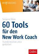 Cover-Bild zu 60 Tools für den New Work Coach von Klein, Susanne