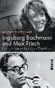 Cover-Bild zu Gleichauf, Ingeborg: Ingeborg Bachmann und Max Frisch
