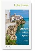 Cover-Bild zu Gleichauf, Ingeborg: Unterwegs in meinem Apulien