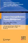 Cover-Bild zu Subject-Oriented Business Process Management. The Digital Workplace - Nucleus of Transformation von Freitag, Michael (Hrsg.)