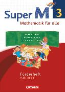 Cover-Bild zu Super M, Mathematik für alle, Westliche Bundesländer - Neubearbeitung, 3. Schuljahr, Forderheft, Aufstiege von Manten, Ursula