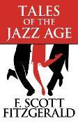 Cover-Bild zu Tales of the Jazz Age (eBook) von Scott Fitzgerald, F.