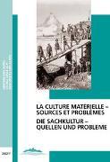 Cover-Bild zu Jourdain-Annequin, Colette (Beitr.): Die Sachkultur - Quellen und Probleme /La culture matérielle - sources et problèmes