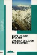 Cover-Bild zu Busset, Thomas (Hrsg.): Entre les Alpes et la mer /Zwischen den Alpen und dem Meer