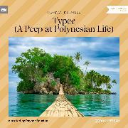 Cover-Bild zu Typee - A Peep at Polynesian Life (Unabridged) (Audio Download) von Melville, Herman