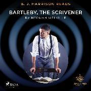 Cover-Bild zu B. J. Harrison Reads Bartleby, the Scrivener (Audio Download) von Melville, Herman