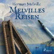 Cover-Bild zu Melvilles Reisen (Audio Download) von Melville, Herman