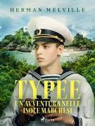 Cover-Bild zu Typee: un'avventura nelle isole Marchesi (eBook) von Melville, Herman