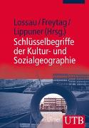 Cover-Bild zu Lossau, Julia (Hrsg.): Schlüsselbegriffe der Kultur- und Sozialgeographie