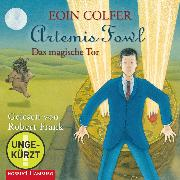 Cover-Bild zu Colfer, Eoin: Artemis Fowl - Das magische Tor (Audio Download)