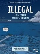Cover-Bild zu Colfer, Eoin: Illegal - Die Geschichte einer Flucht