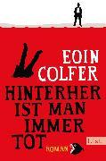 Cover-Bild zu Colfer, Eoin: Hinterher ist man immer tot (eBook)