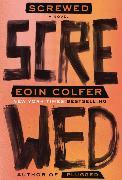 Cover-Bild zu Colfer, Eoin: Screwed (eBook)