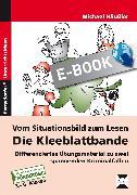 Cover-Bild zu Vom Situationsbild zum Lesen: Die Kleeblattbande (eBook) von Häußler, Michael