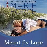Cover-Bild zu Force, Marie: Meant for Love - Gansett Island, Book 10 (Unabridged) (Audio Download)