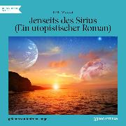 Cover-Bild zu Jenseits des Sirius - Ein utopistischer Roman (Ungekürzt) (Audio Download) von Wells, H. G.