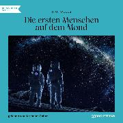 Cover-Bild zu Die ersten Menschen auf dem Mond (Ungekürzt) (Audio Download) von Wells, H. G.