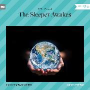 Cover-Bild zu The Sleeper Awakes (Unabridged) (Audio Download) von Wells, H. G.