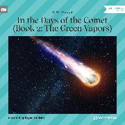Cover-Bild zu The Green Vapors - In the Days of the Comet, Book 2 (Unabridged) (Audio Download) von Wells, H. G.