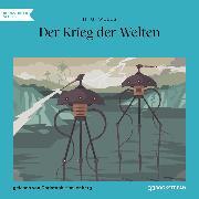 Cover-Bild zu Der Krieg der Welten (Ungekürzt) (Audio Download) von Wells, H. G.