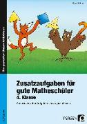 Cover-Bild zu Zusatzaufgaben für gute Matheschüler 4. Klasse von Birkholz, Ralph