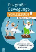 Cover-Bild zu Das große Bewegungsvorlesebuch für Senioren und Seniorinnen von Bartoli y Eckert, Petra