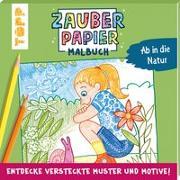 Cover-Bild zu Zauberpapier Malbuch Ab in die Natur von Pautner, Norbert