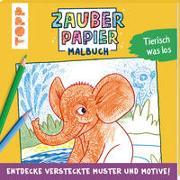 Cover-Bild zu Zauberpapier Malbuch Tierisch was los von Pautner, Norbert