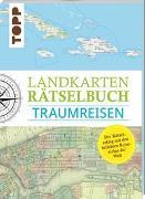 Cover-Bild zu Landkarten Rätselbuch - Traumreisen von Pautner, Norbert