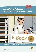 Cover-Bild zu Leichte Mathe-Aufgaben aus dem Berufsalltag 9-10 (eBook) von Schwacha, Karin